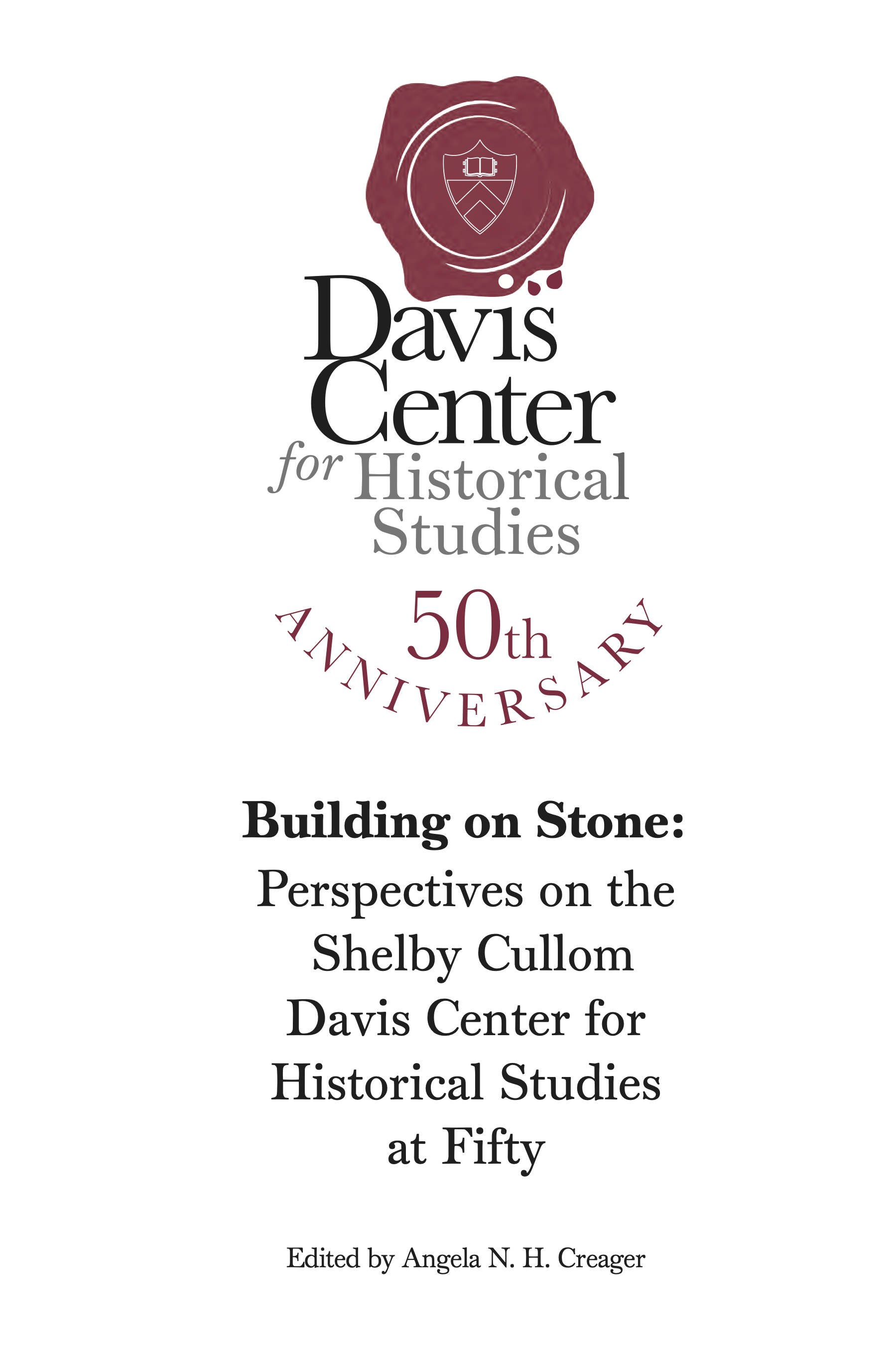 Cover for Volume 2: Building on Stone: Perspectives on the Shelby Cullom Davis Center at Fifty
