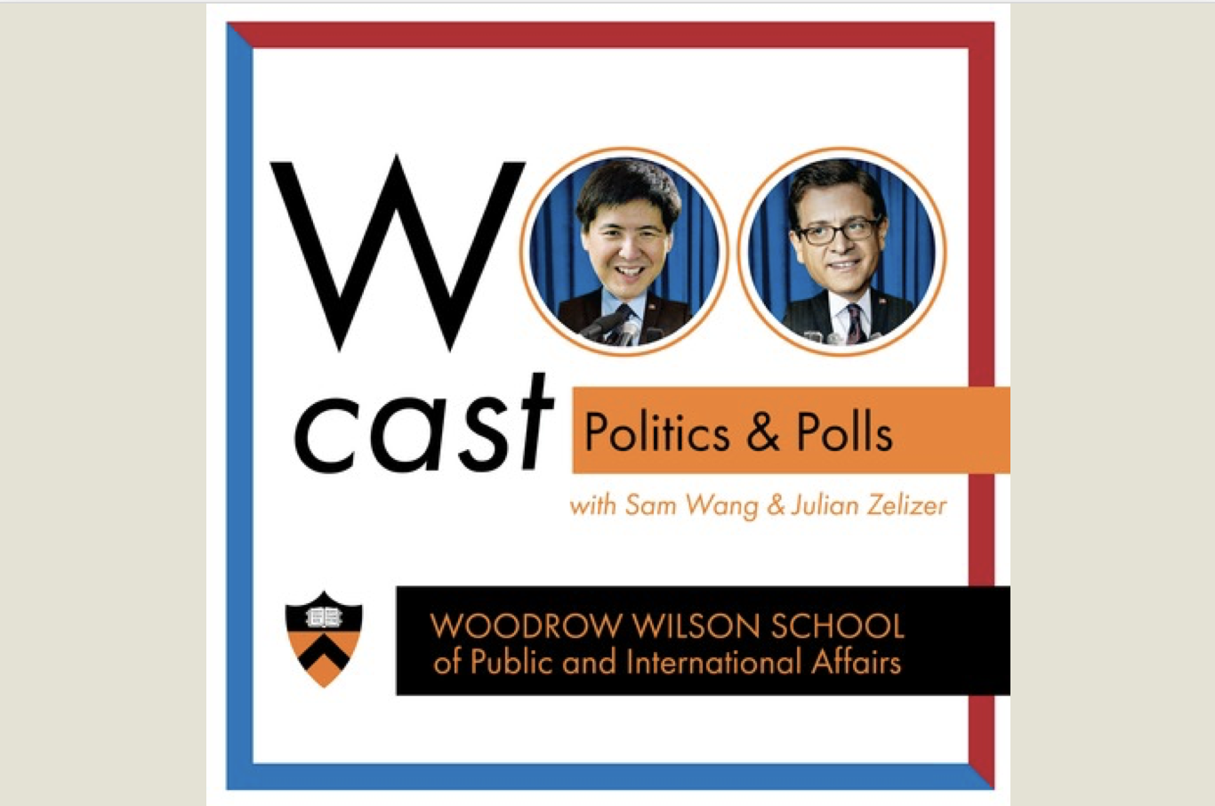 Woocast: Politics & Polls with Sam Wang & Julian Zelizer
