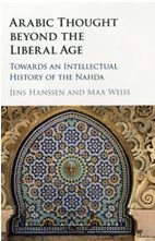 Arabic Thought beyond the Liberal Age: Towards an Intellectual History of the Nahda