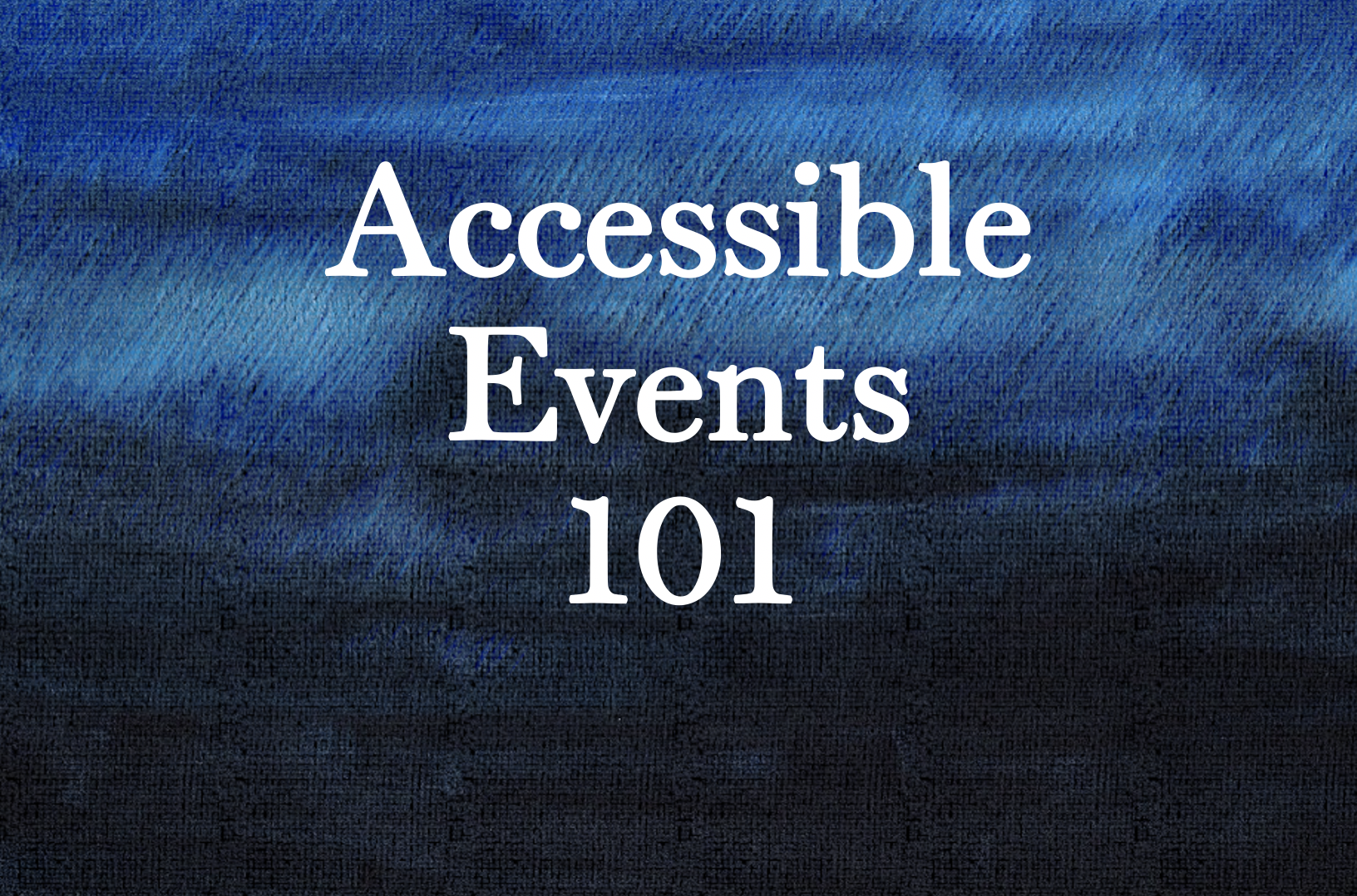 Accessible Events 101