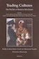 Trading Cultures: The Worlds of Western Merchants Edited by Jeremy Adelman and Stephen Aron