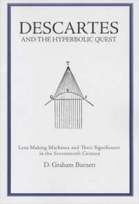 Descartes and the Hyperbolic Quest by D. Graham Burnett