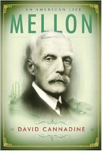 Mellon: An American Life by David Cannadine