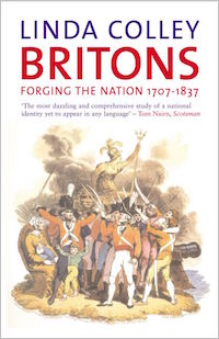 Britons: Forging the Nation 1707-1837 by Linda Colley