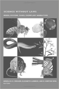 Science without Laws: Model Systems, Cases, Exemplary Narratives by Angela Creager