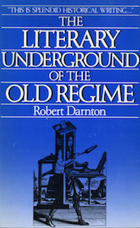The Literary Underground of the Old Regime Darnton