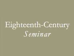 Eighteenth-Century Seminar
