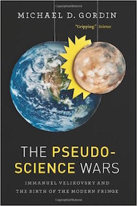 The Pseudo-Science Wars by Michael D. Gordin