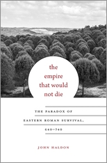John Haldon The Empire That Would Not Die