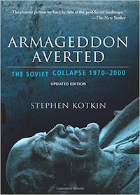 Armageddon Averted: The Soviet Collapse, 1970-2000 by Stephen Kotkin