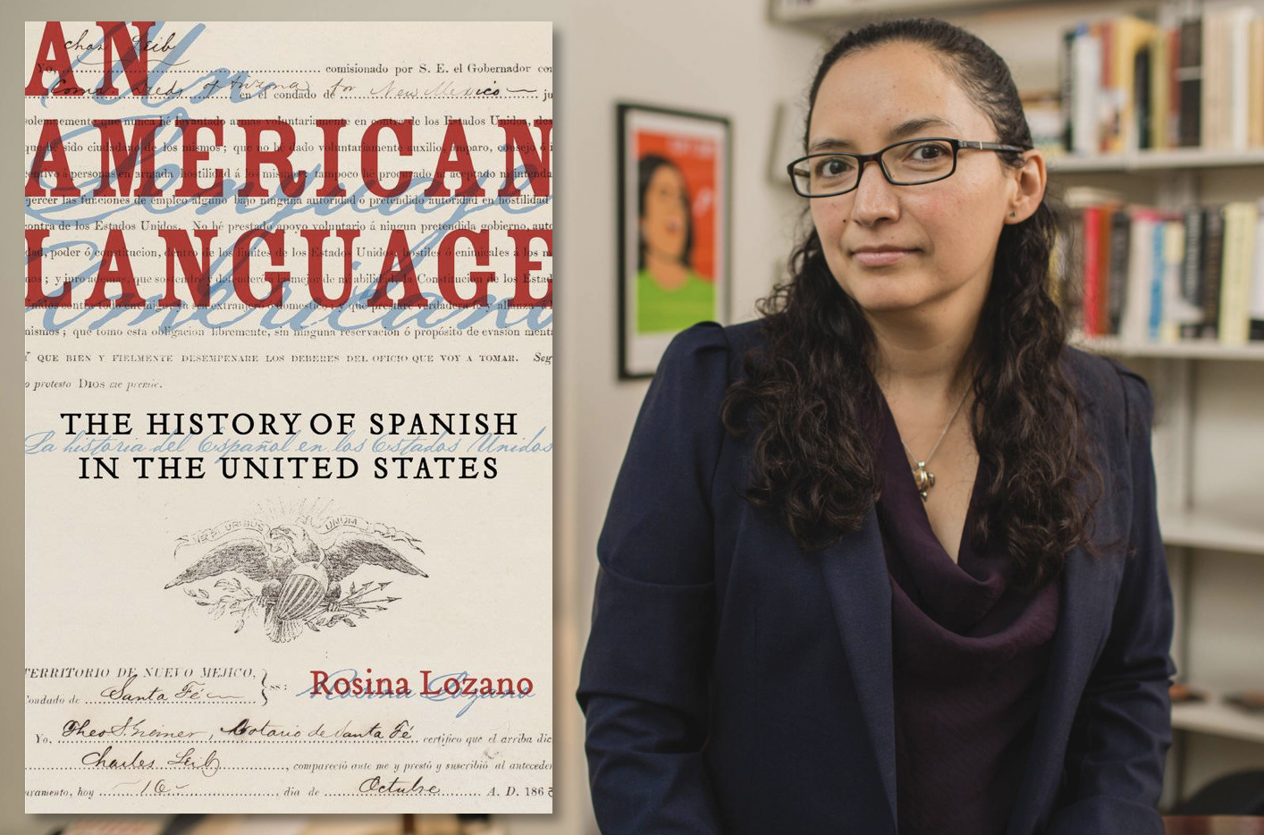 Rosina Lozano with her book An American Language: The History of Spanish in the United States. Lozano photo courtesy of Chris Fascenelli, Office of Communications. Book photo courtesy of University of California Press.