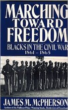 Marching Toward Freedom: The Negro in the Civil War, 1861-1865 by James M. McPherson
