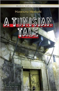 A Tunisian Tale by Hassouna Mosbahi; Translated by Max Weiss