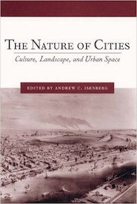 The Nature of Cities by Andrew Isenberg