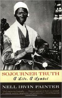 Sojourner Truth: A Life, a Symbol by Nell Irvin Painter
