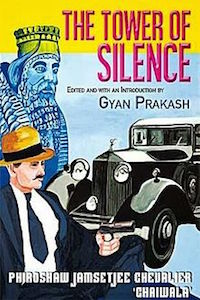 The Tower of Silence Edited and with an Introduction by Gyan Prakash