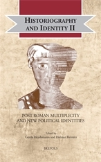Historiography and Identity II: Post-Roman Multiplicity and New Political Identities Edited by G. Heydemann, H. Reimitz