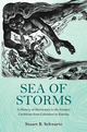Sea of Storms: A History of Hurricanes in the Greater Caribbean from Columbus to Katrina by Stuart B. Schwartz