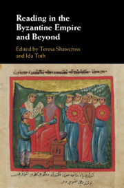 Reading in the Byzantine Empire and Beyond edited by Teresa Shawcross and Ida Toth