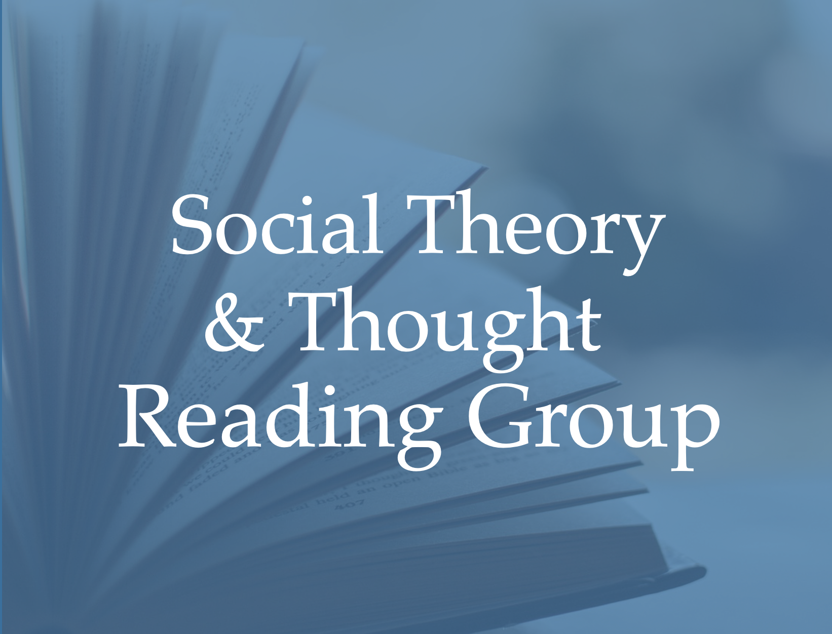 Social Theory and Thought Reading Group
