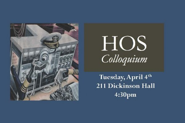 Jimena Canales: HOS Colloquium, April 4, 2017, 4:30pm, 211 Dickinson Hall