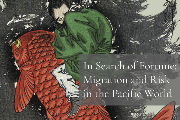 In Search of Fortune: Migration and Risk in the Pacific World