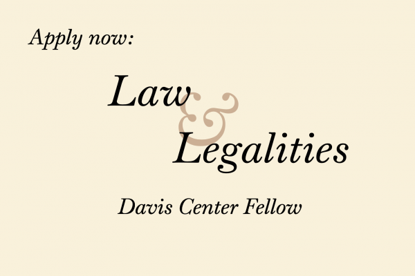Apply now: Law & Legalities Davis Center Fellow
