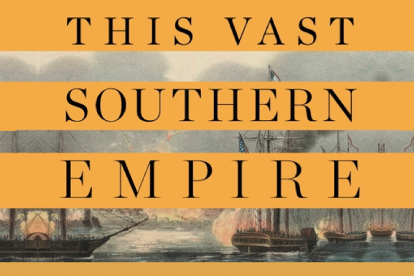 This Vast Southern Empire