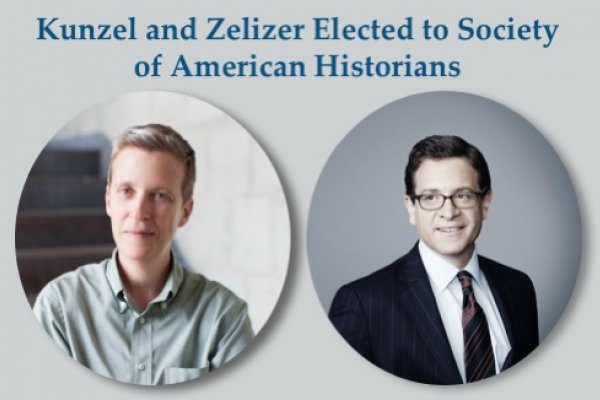 Kunzel and Zelizer Elected to Society of American Historians