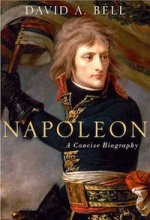 Napoleon: A Concise Biography by David A. Bell