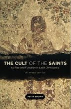 The Cult of the Saints by Peter Brown