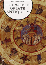 The World of Late Antiquity by Peter Brown (author) and Geoffrey Barraclough (editor)