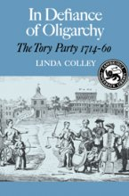 In Defiance of Oligarchy: The Tory Party 1714-60 by Linda Colley