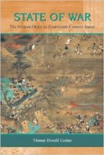 State of War: The Violent Order of Fourteenth-Century Japan by Thomas Conlan