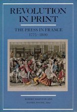 Revolution in Print: the Press in France 1775-1800 by Robert Darnton (ed), Daniel Roche (Editor), Vartan Gregorian (Foreword)
