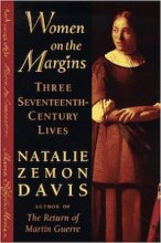 Women on the Margins: Three 16th-Century Lives by Natalie Zemon Davis