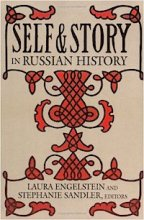 Self and Story in Russian History Editor: Laura Engelstein; Stephanie Sandler