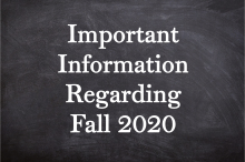 Important Information for Fall 2020
