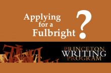 Applying to a Fulbright? See the Princeton Writing Program.