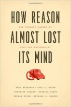 How Reason Almost Lost Its Mind by Michael Gordin