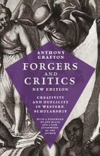 Forgers and Critics, New Edition by Anthony Grafton
