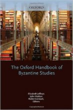 The Oxford Handbook of Byzantine Studies Edited by Elizabeth Jeffreys, John Haldon, and Robin Cormack