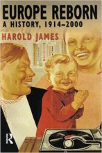 Europe Reborn: A History, 1914-2000 by Harold James