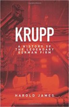 Krupp: A History of the Legendary German Firm by Harold James