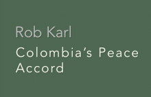 Rob Karl: Colombia's Peace Accord