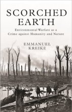 Scorched Earth: Environmental Warfare as a Crime against Humanity and Nature by Emmanuel Kreike
