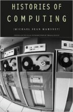Histories of Computing by Michael S. Mahoney