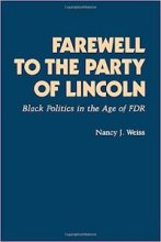 Farewell to the Party of Lincoln by Nancy Weiss Malkiel