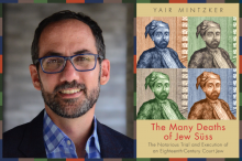 Yair Mintzker and his book, The Many Deaths of Jew Süss: The Notorious Trial and Execution of an Eighteenth-Century Court Jew
