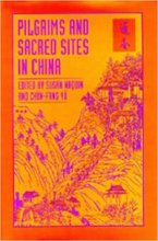 Pilgrims and Sacred Sites Edited by Susan Naquin & Chun-fang Yu